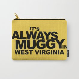 It's Always Muggy in West Virginia by RonkyTonk Carry-All Pouch