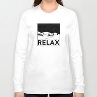 relax Long Sleeve T-shirts featuring Relax by notalkingplz