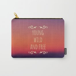 Young Wild and Free Carry-All Pouch