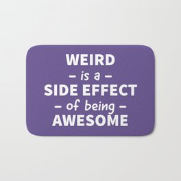 Weird is a Side Effect of Being Awesome (Ultra Violet) Bath Mat