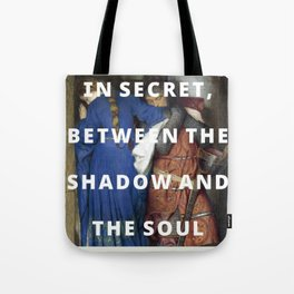 the shadow and the soul Tote Bag