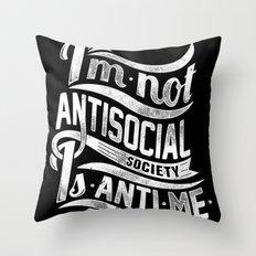 Not antisocial Throw Pillow