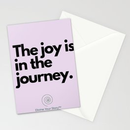The joy is in the journey. Stationery Cards