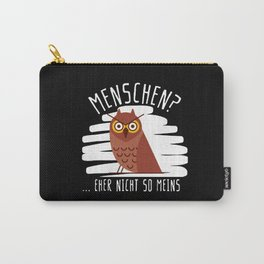 Funny Owl Owls Anti People Uhu Bird Saying Carry-All Pouch