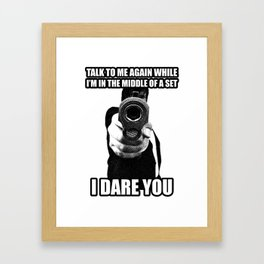 I DARE YOU !! Framed Art Print