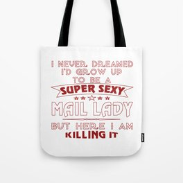 Super sexy mail lady Tote Bag