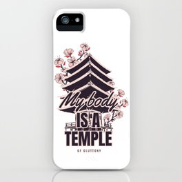 my body is a temple of gluttony iPhone Case