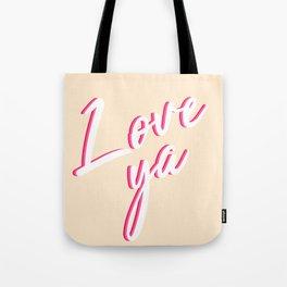 Love ya Tote Bag