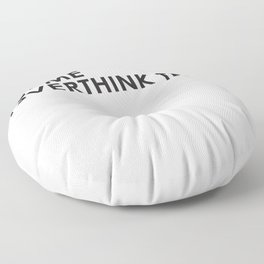 Hold on. Let me overthink this. Floor Pillow