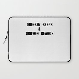 Drinkin' Beers And Growin' Beards Laptop Sleeve