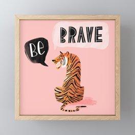 Be Brave Framed Mini Art Print