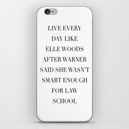 Live Every Day Like Elle Woods After Warner Said She Wasn't Smart Enough of Law School iPhone Skin
