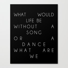 Without a Song or a Dance Canvas Print