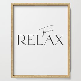 Time to relax Serving Tray