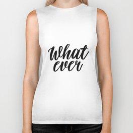 What Ever, Word Art, Inspirational Quote, Motivational Print, Wall Design, Scandinavian Design, Art Biker Tank