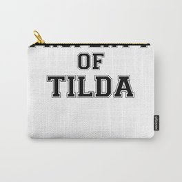 Property of TILDA Carry-All Pouch