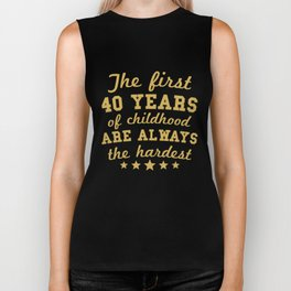 The First 40 Years Of Childhood Funny 40th Birthday Biker Tank