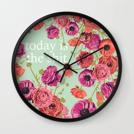Today is the shit Wall Clock