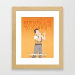 Life Moves Pretty Fast (Ferris Bueller) Framed Art Print