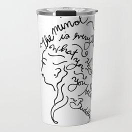The Mind is Everything Travel Mug