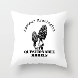Amateur Mycologist With Questionable Morels Throw Pillow