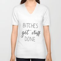 snl V-neck T-shirts featuring Bitches get stuff done by Andreea Forghici