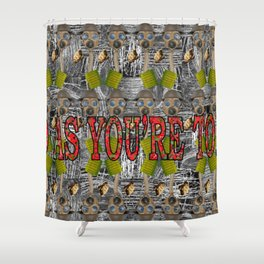 Do As You're Told. Shower Curtain