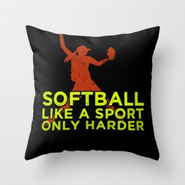 Softball Like A Sport Only Harder Pitcher Catcher Throw Pillow