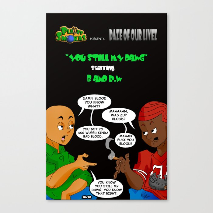 "Planet Smokas presents Daze of Our Livez - B and R.W ""What We Do"" Profile Page 10/10 Canvas Print"