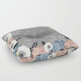 Don't stop until you're proud Floor Pillow