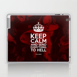 Keep Calm And Send Everything To Hell Laptop & iPad Skin