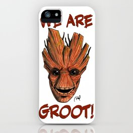 We Are Groot! iPhone Case
