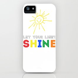 Let Your Light Shine iPhone Case