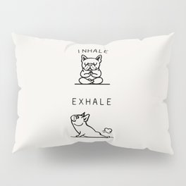 Inhale Exhale Frenchie Pillow Sham