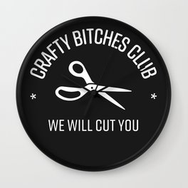 Crafty Bitches Club Wall Clock
