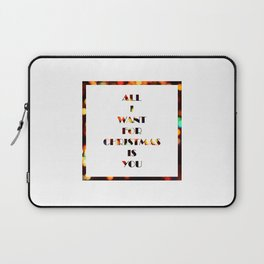 All I Want For Christmas Is YOU Laptop Sleeve