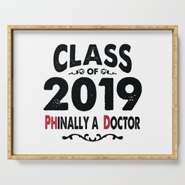 Class of 2019 Phinally a Doctor PhD Grad Serving Tray