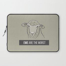 Ewe Are the Worst Laptop Sleeve