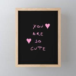 You are so cute - beauty,love,compliment,cumplido,romance,romantic. Framed Mini Art Print