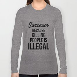 Sarcasm Long Sleeve T-shirt