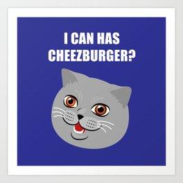 Funny Cat Meme I Can Has Cheezburger? Art Print