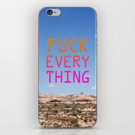 Fuck Everything iPhone Skin