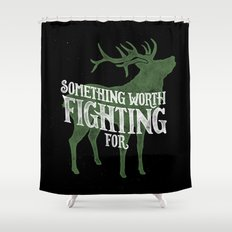 Something Worth Fighting For Shower Curtain