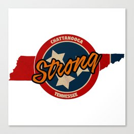 Chattanooga Strong Canvas Print
