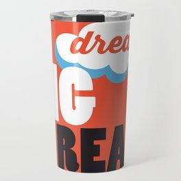 Dream Big - Iowa City Public Library Travel Mug