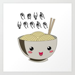 Send Noods Ramen Japanese Noodle Lover In Sign Language Art Print