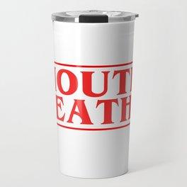 mouth breather Travel Mug