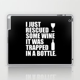 i rescued some wine funny quote Laptop & iPad Skin