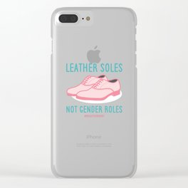 #BreakTheBinary (Leather Shoes Not Gender Roles) Clear iPhone Case