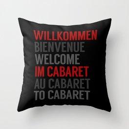 Wilkommen Im Cabaret Throw Pillow